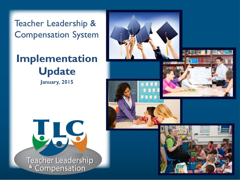 Teacher Leadership & Compensation System Implementation Update January, 2015