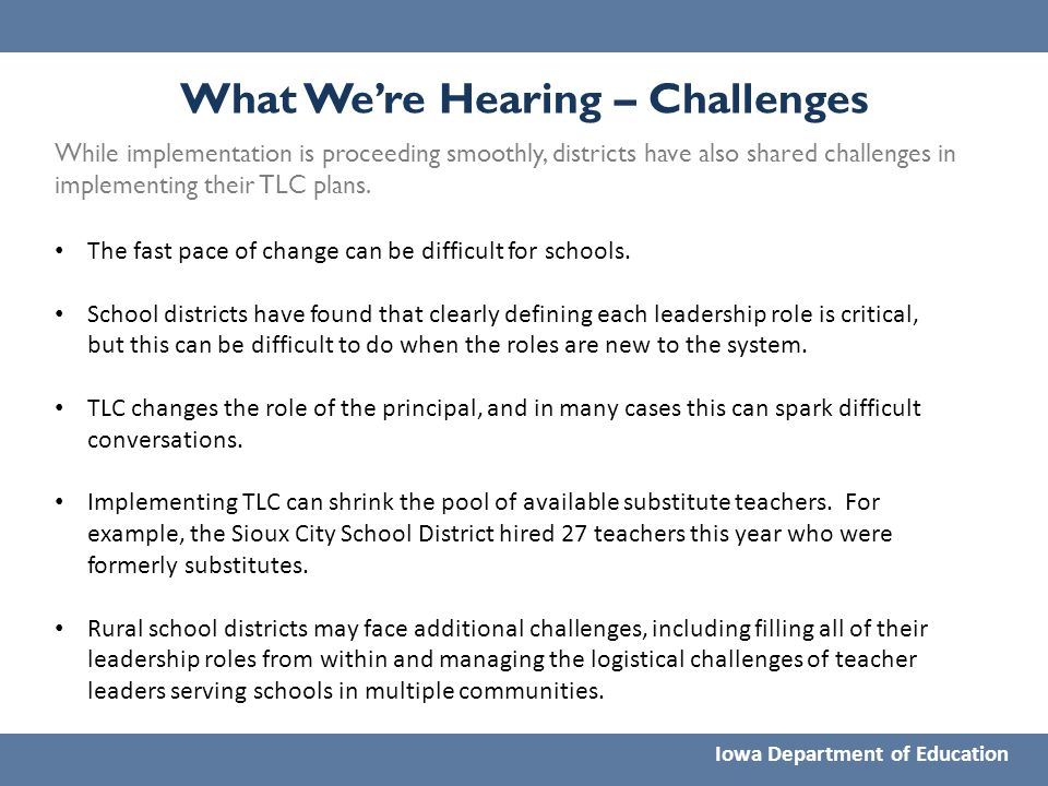 What We're Hearing – Challenges The fast pace of change can be difficult for schools. School districts have found that clearly defining each leadershi