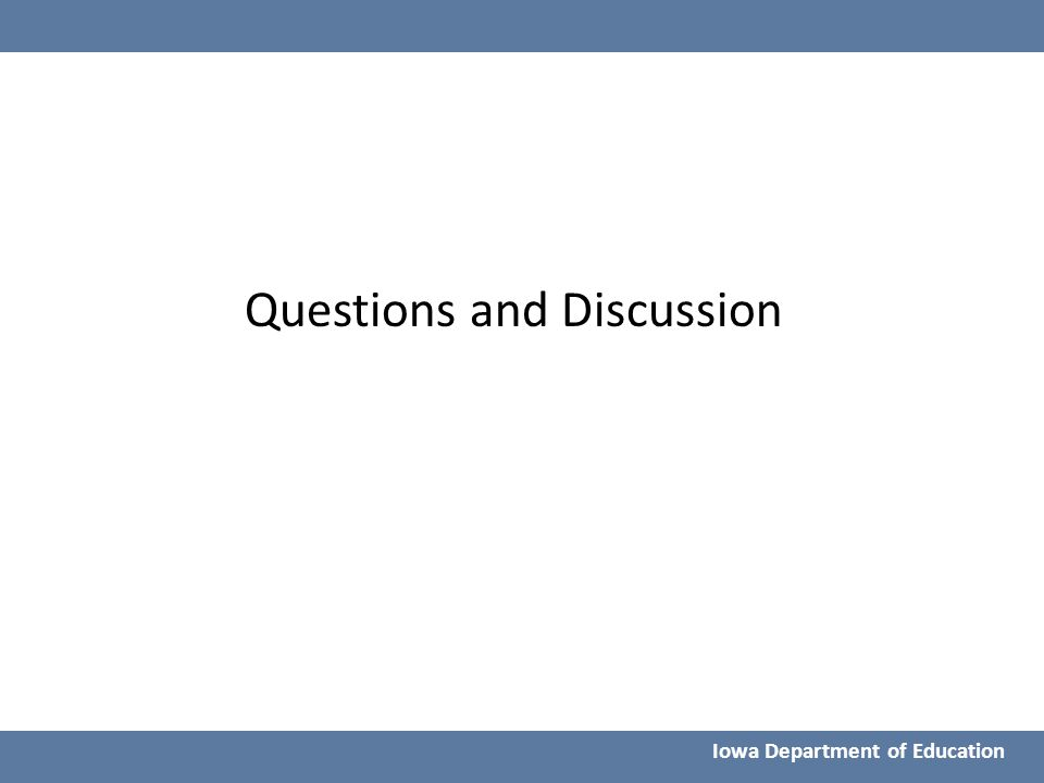 Iowa Department of Education Questions and Discussion