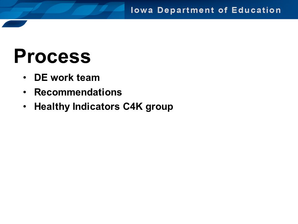 Process DE work team Recommendations Healthy Indicators C4K group