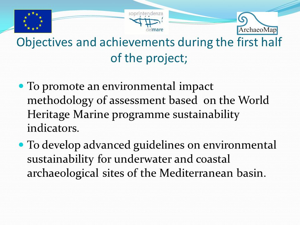 Objectives and achievements during the first half of the project; To promote an environmental impact methodology of assessment based on the World Heritage Marine programme sustainability indicators.
