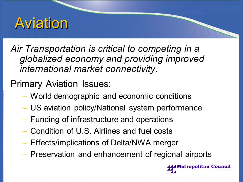 Aviation Air Transportation is critical to competing in a globalized economy and providing improved international market connectivity.