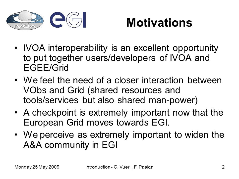 Monday 25 May 2009Introduction - C. Vuerli, F.