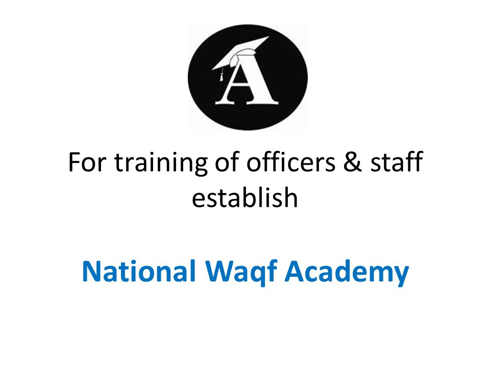 For training of officers & staff establish National Waqf Academy