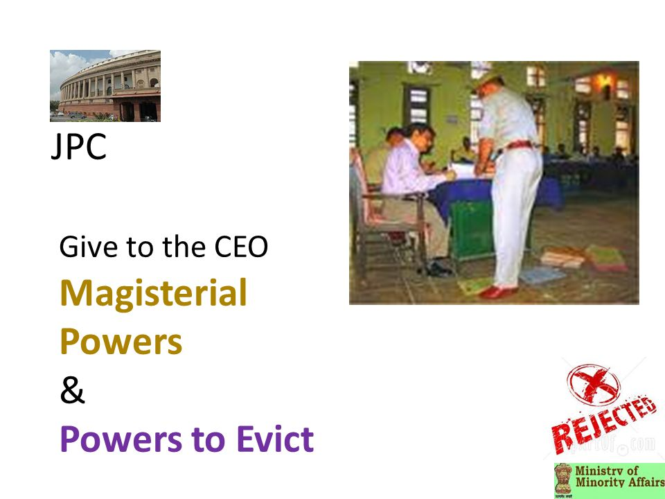 JPC Give to the CEO Magisterial Powers & Powers to Evict