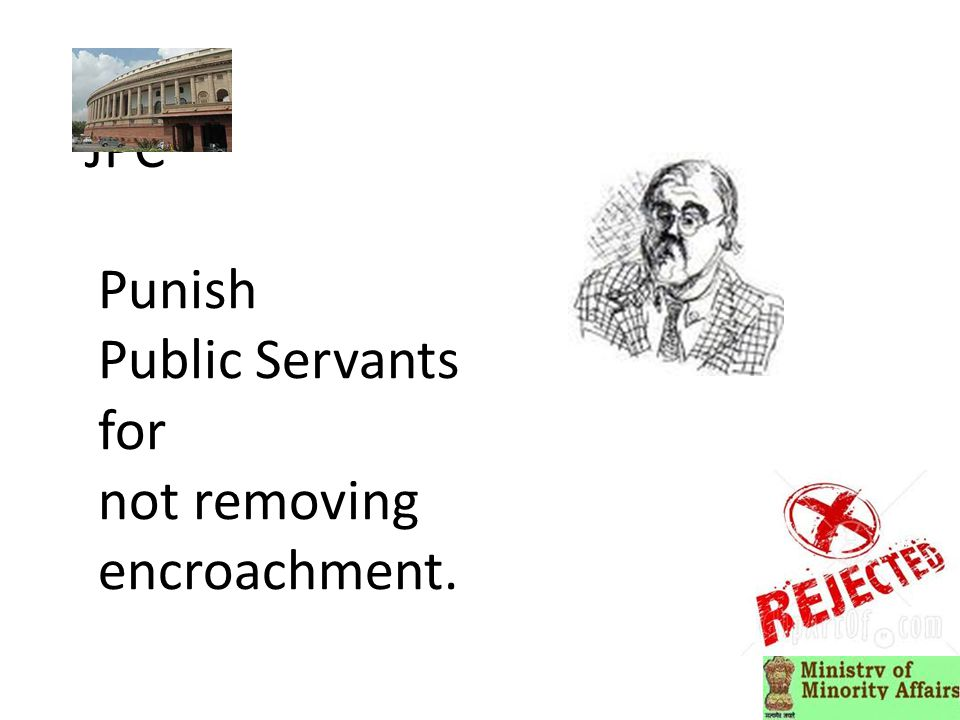 JPC Punish Public Servants for not removing encroachment.