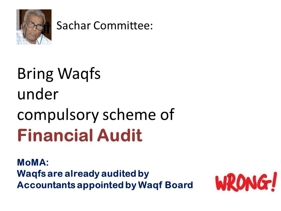 Sachar Committee: Bring Waqfs under compulsory scheme of Financial Audit MoMA: Waqfs are already audited by Accountants appointed by Waqf Board