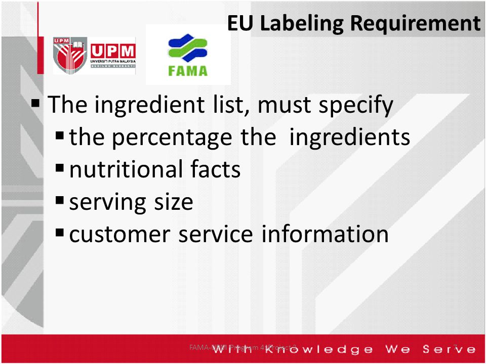 EU Labeling Requirement  The ingredient list, must specify  the percentage the ingredients  nutritional facts  serving size  customer service inf