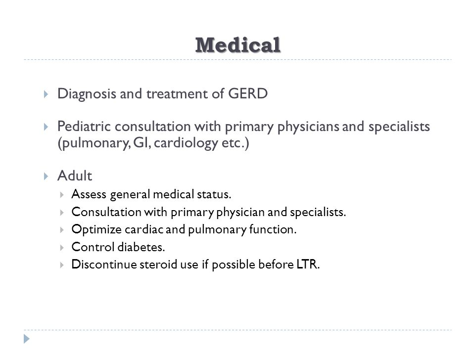 Medical  Diagnosis and treatment of GERD  Pediatric consultation with primary physicians and specialists (pulmonary, GI, cardiology etc.)  Adult 