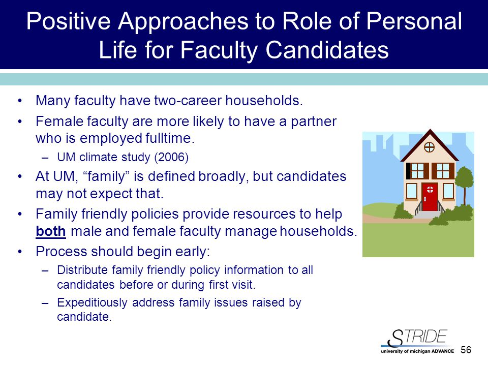 56 Positive Approaches to Role of Personal Life for Faculty Candidates Many faculty have two-career households.