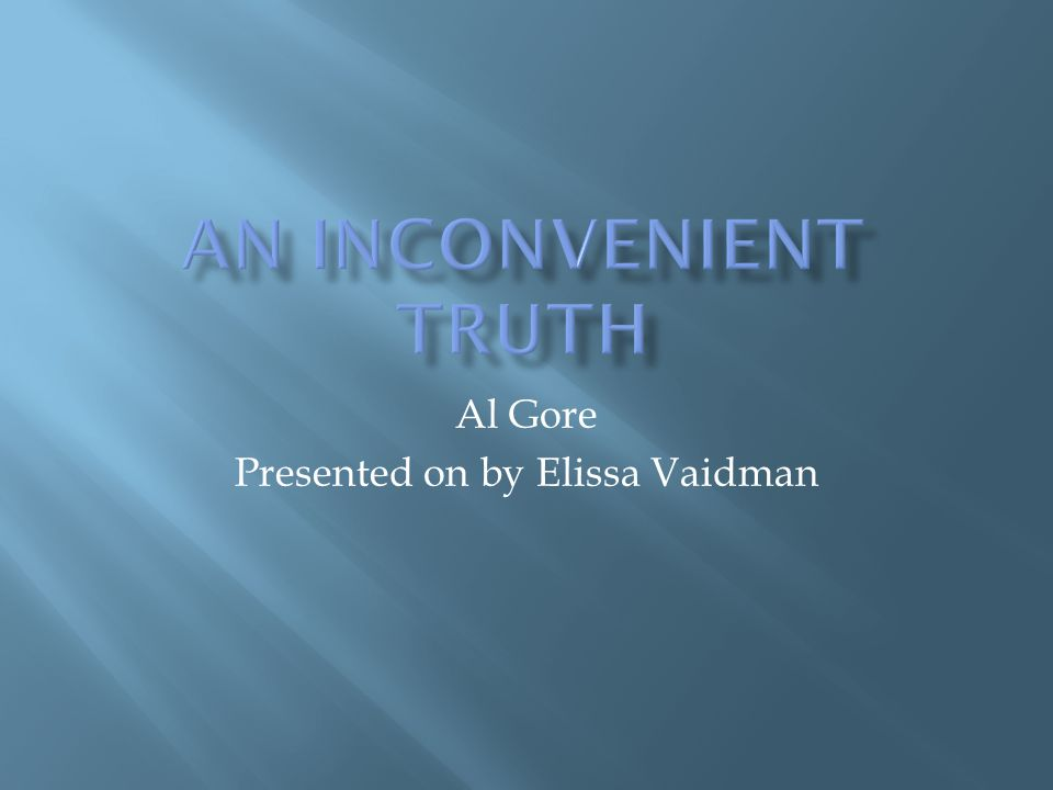 Al Gore Presented on by Elissa Vaidman