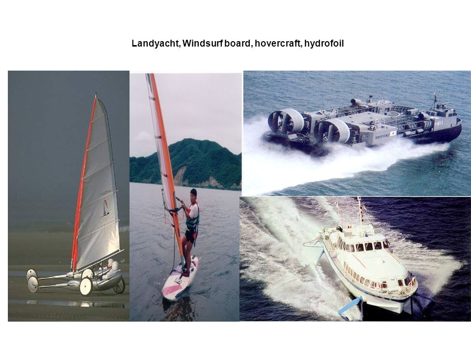 Landyacht, Windsurf board, hovercraft, hydrofoil