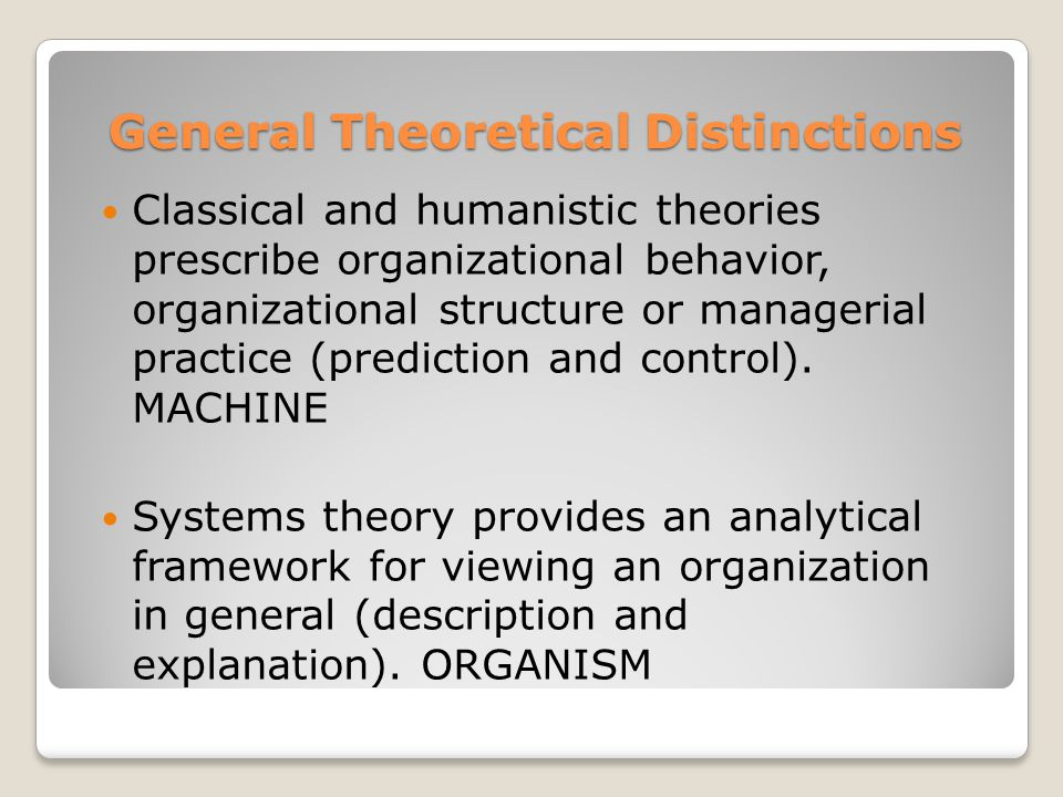Two Contingency Theories Burns and Stalker (1968) Management of Innovation ◦Organizational systems should vary based on the level of stability in the environment ◦Two different types of management systems  Mechanistic systems - appropriate for stable environment  Organic systems - required in changing environments (unstable conditions) ◦Management is the Dependent Variable  Variations in environmental factors lead to management Lawrence and Lorsch (1969) ◦Key Issue is environmental uncertainty and information flow ◦Focus on exploring and improving the organization's relationship with the environment ◦Environment is characterized along a certainty- uncertainty continuum