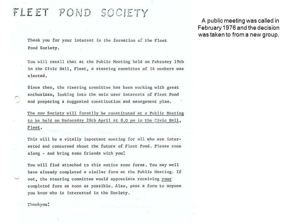 A public meeting was called in February 1976 and the decision was taken to from a new group.