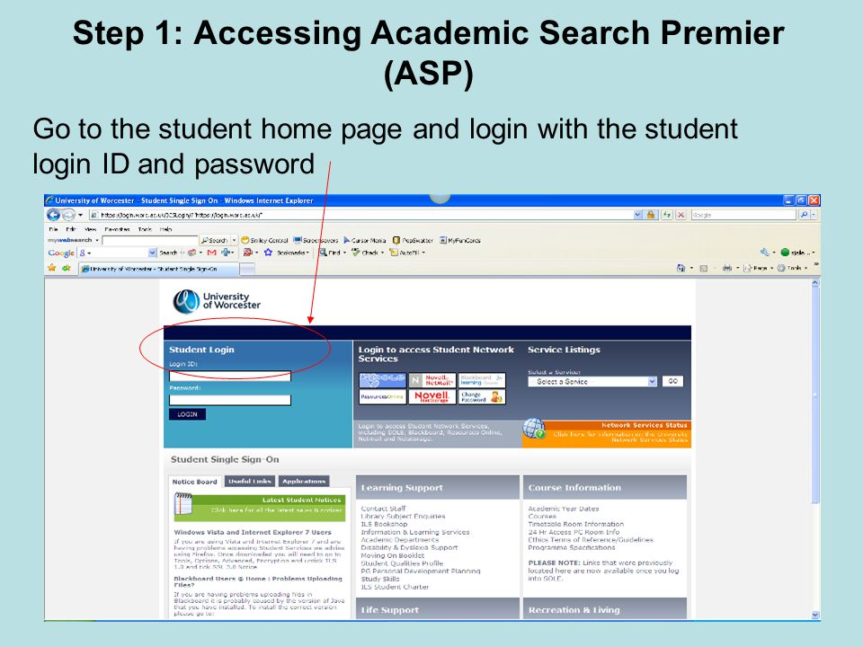 Step 1: Accessing Academic Search Premier (ASP) Go to the student home page and login with the student login ID and password