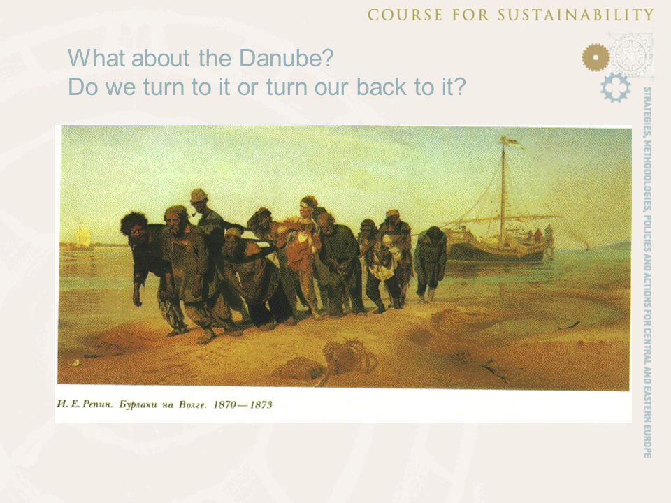 What about the Danube? Do we turn to it or turn our back to it?
