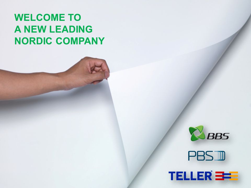 WELCOME TO A NEW LEADING NORDIC COMPANY