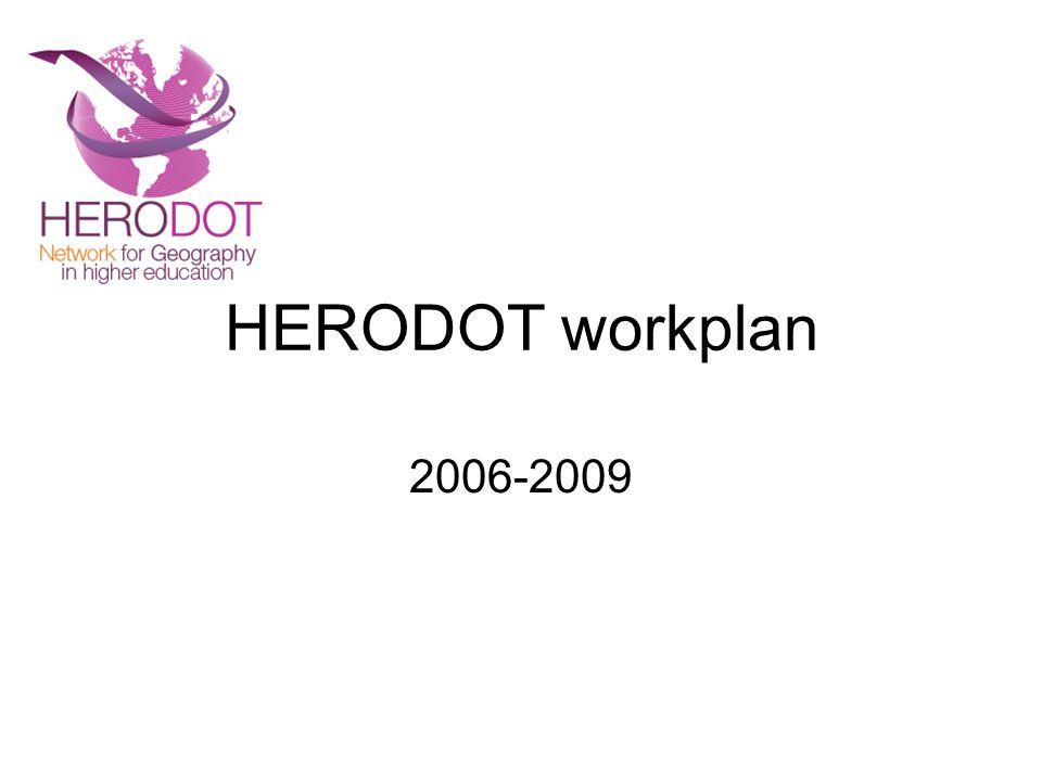 HERODOT workplan 2006-2009