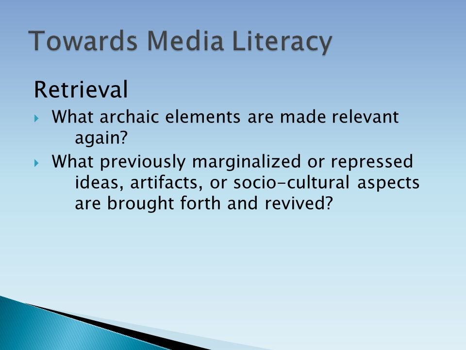 Retrieval  What archaic elements are made relevant again.