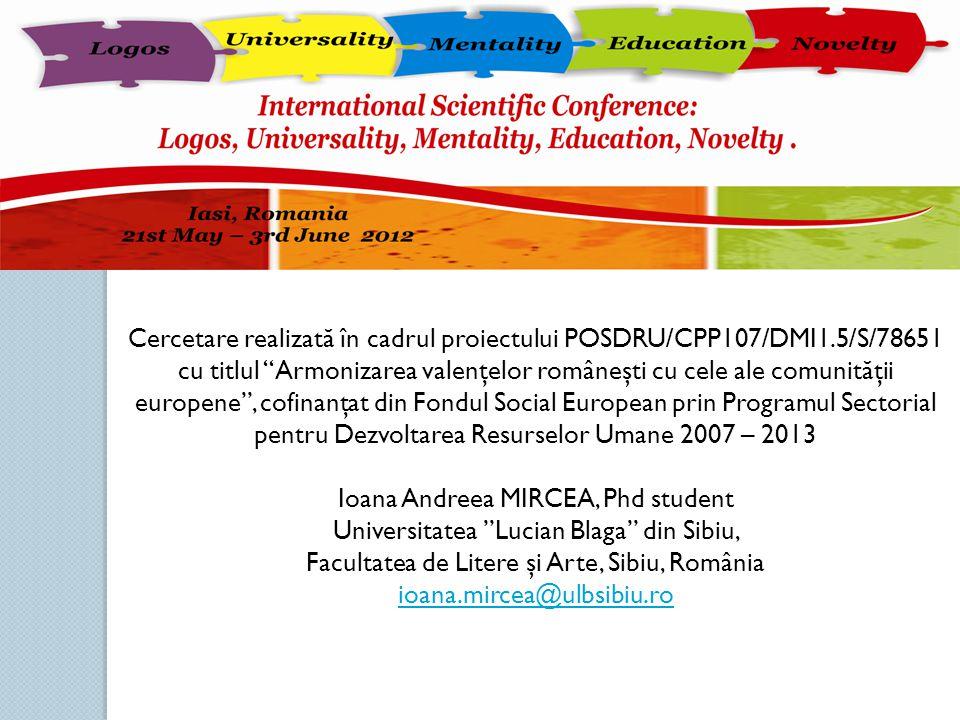 """Cercetare realizată în cadrul proiectului POSDRU/CPP107/DMI1.5/S/78651 cu titlul """"Armonizarea valenţelor româneşti cu cele ale comunităţii europene"""","""