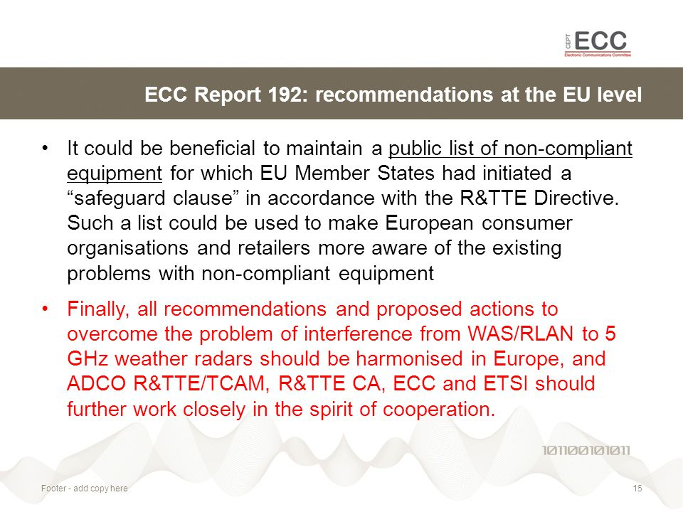 ECC Report 192: recommendations at the EU level It could be beneficial to maintain a public list of non-compliant equipment for which EU Member States had initiated a safeguard clause in accordance with the R&TTE Directive.