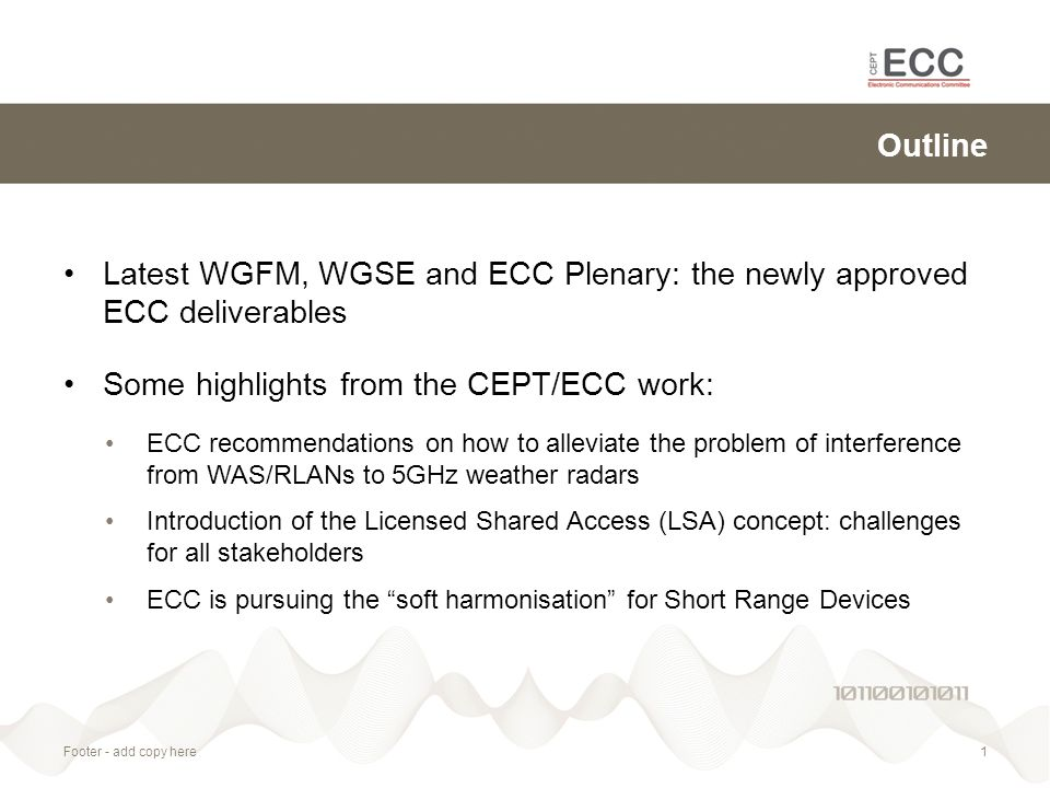 Outline Footer - add copy here1 Latest WGFM, WGSE and ECC Plenary: the newly approved ECC deliverables Some highlights from the CEPT/ECC work: ECC rec