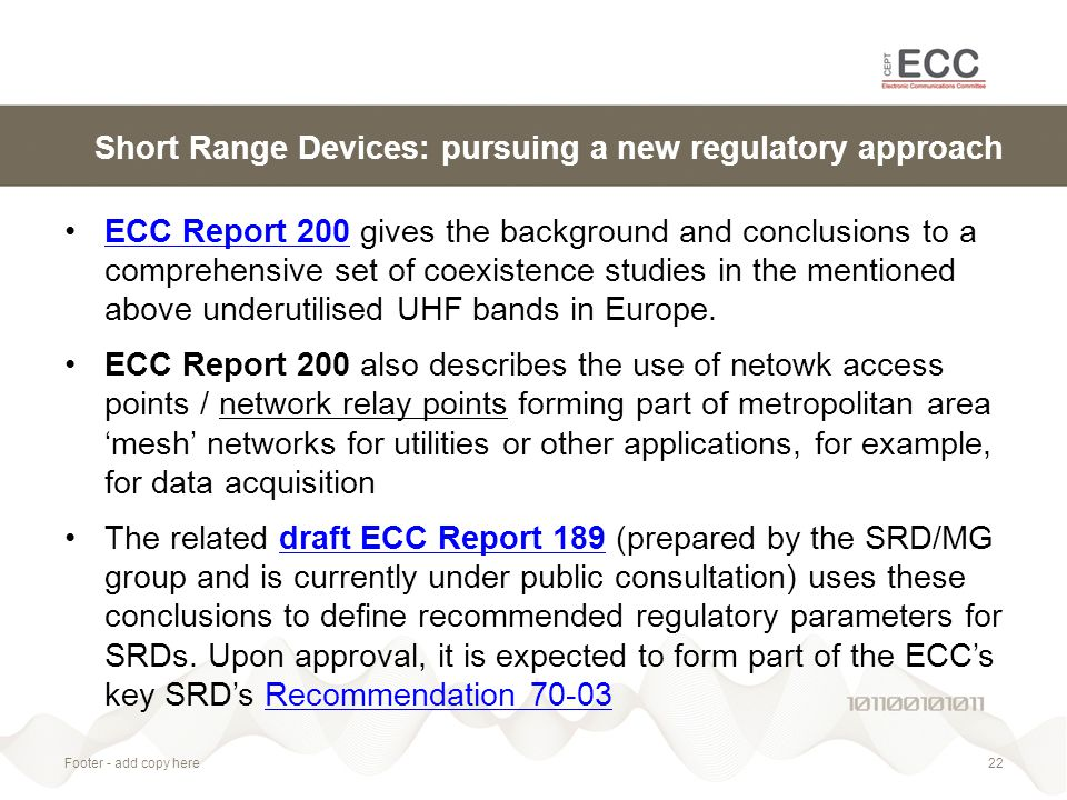 Short Range Devices: pursuing a new regulatory approach ECC Report 200 gives the background and conclusions to a comprehensive set of coexistence stud