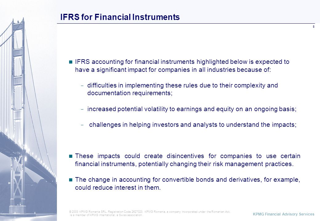 ABCD KPMG Financial Advisory Services 8 IFRS for Financial Instruments © 2003 KPMG Romania SRL, Registration Code 2627023.