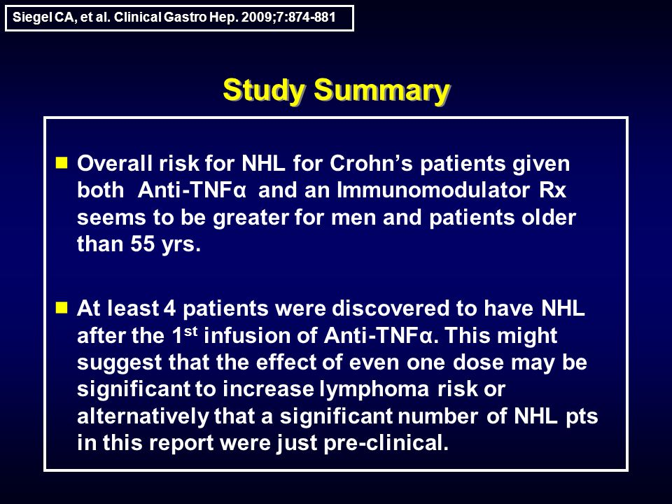 Study Summary  Overall risk for NHL for Crohn's patients given both Anti-TNFα and an Immunomodulator Rx seems to be greater for men and patients olde