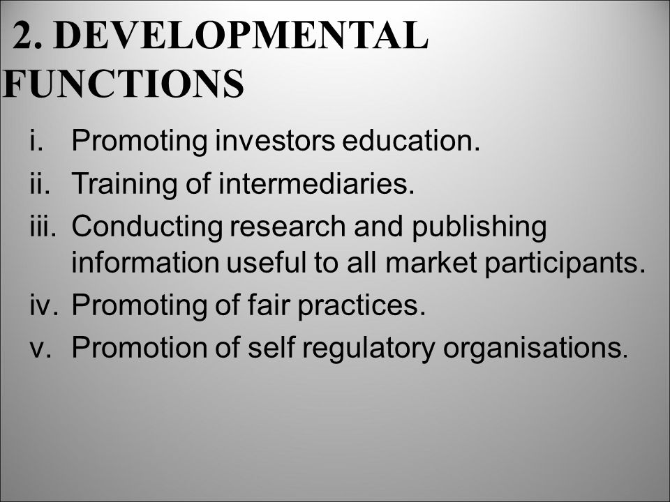 2. DEVELOPMENTAL FUNCTIONS i.Promoting investors education.
