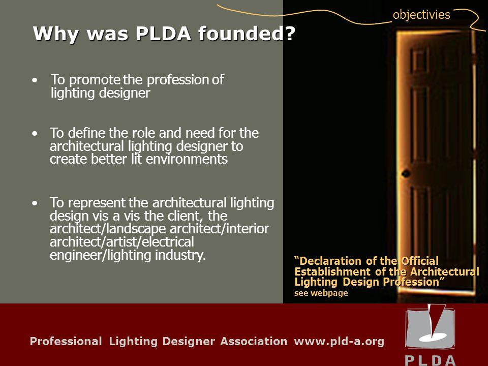 Professional Lighting Designer Association www.pld-a.org objectivies