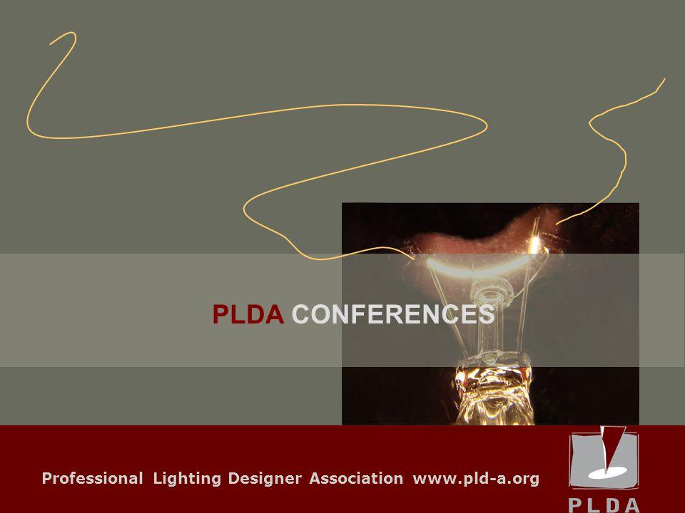Professional Lighting Designer Association www.pld-a.org PLDA CONFERENCES