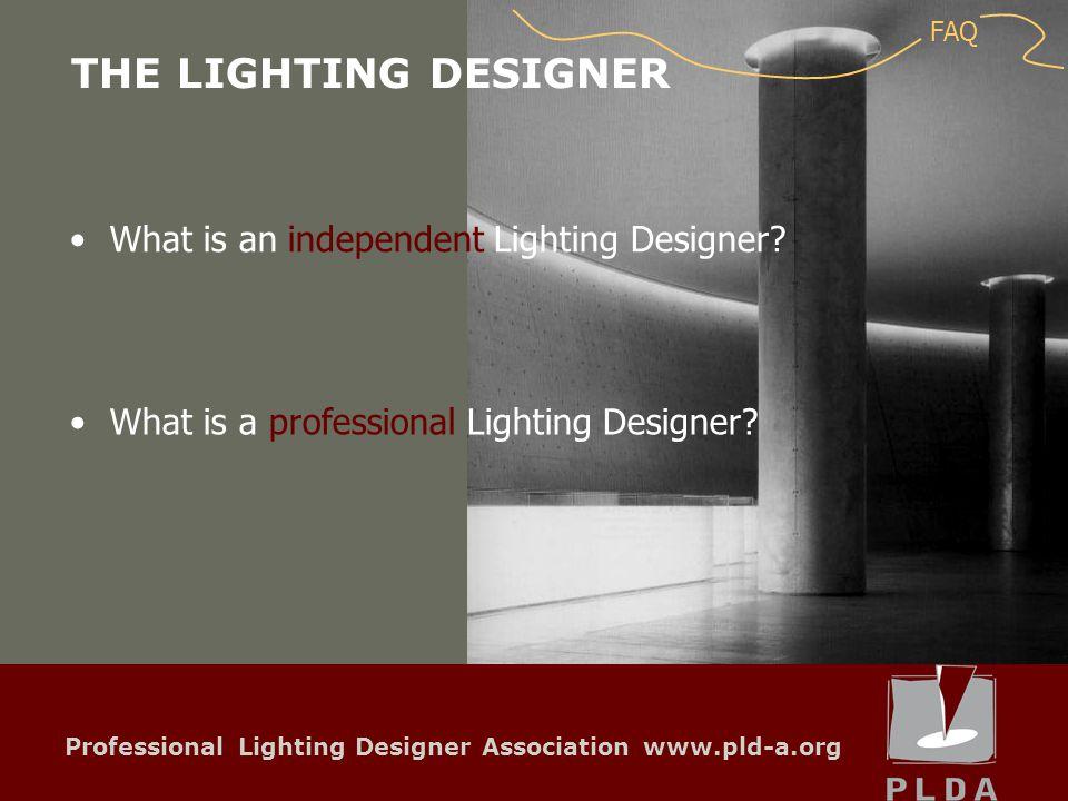 Professional Lighting Designer Association www.pld-a.org