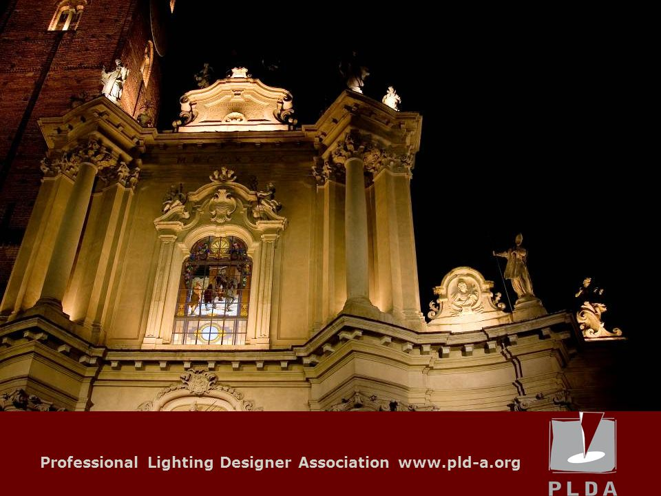 Professional Lighting Designer Association www.pld-a.org workshop Aims of PLDA Workshop Programme Education of the participants students of Lighting Design and related disciplines, junior designers/architects Education of the clients towns, building owners, architects, urban planners Education of the workshop heads teacher training and group dynamics Education of the general public visitors to the installations Testing products in application with equipment appraisals for partners in industry