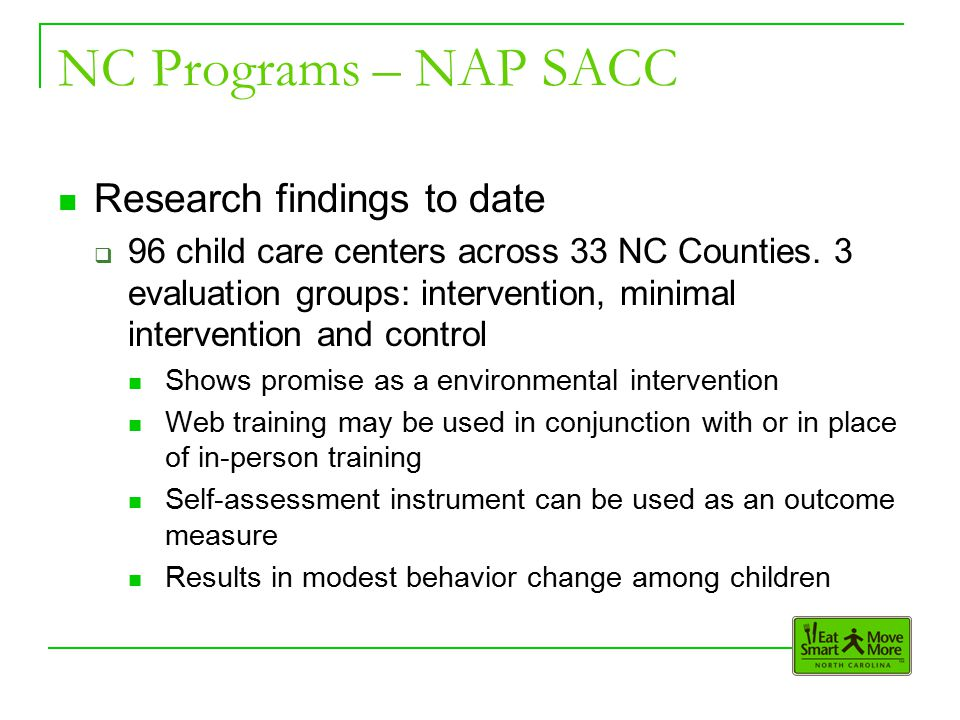 Research findings to date  96 child care centers across 33 NC Counties.