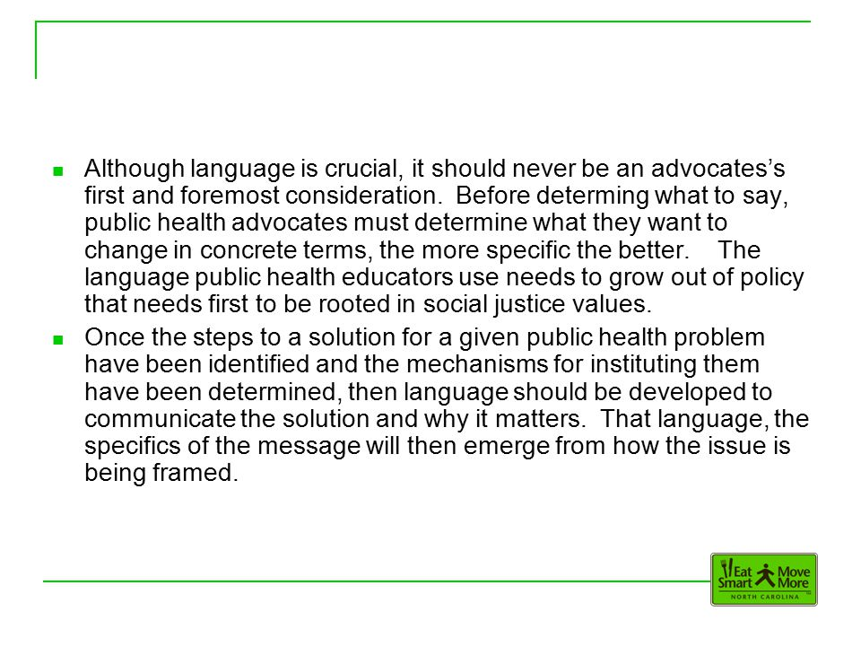 Although language is crucial, it should never be an advocates's first and foremost consideration.