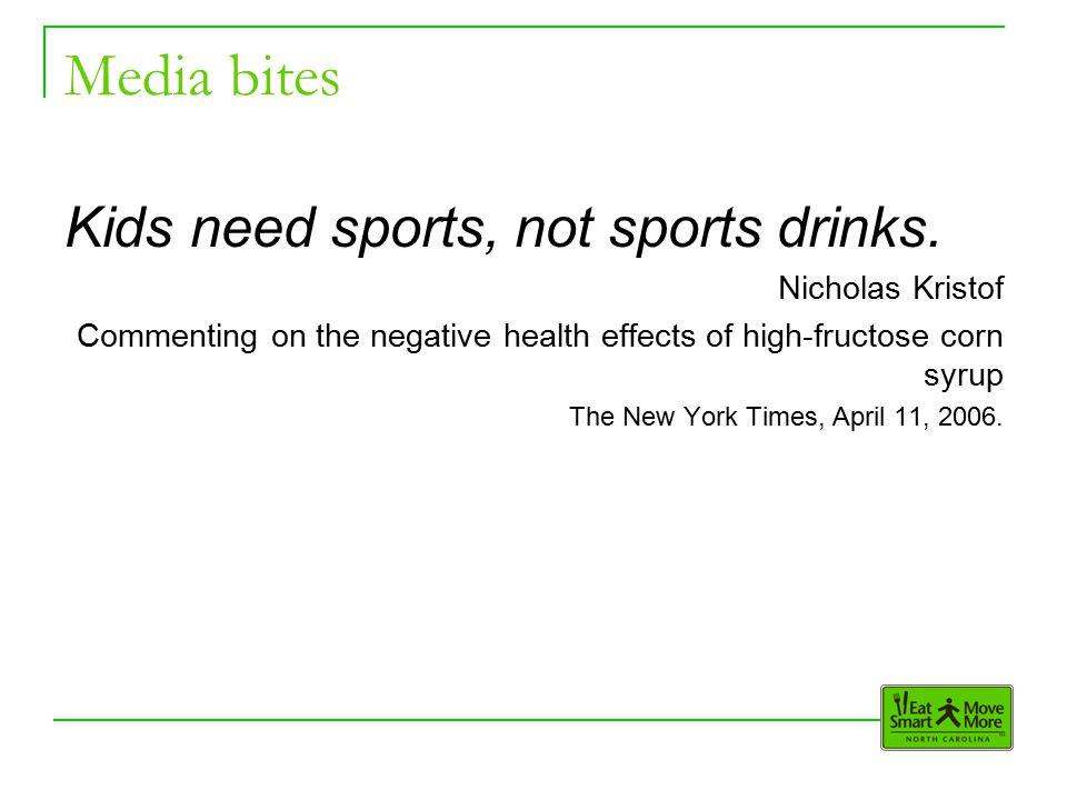Media bites Kids need sports, not sports drinks.