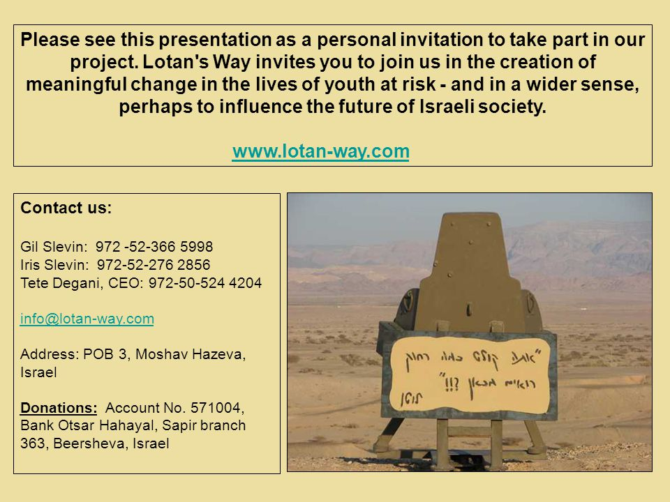 Please see this presentation as a personal invitation to take part in our project.
