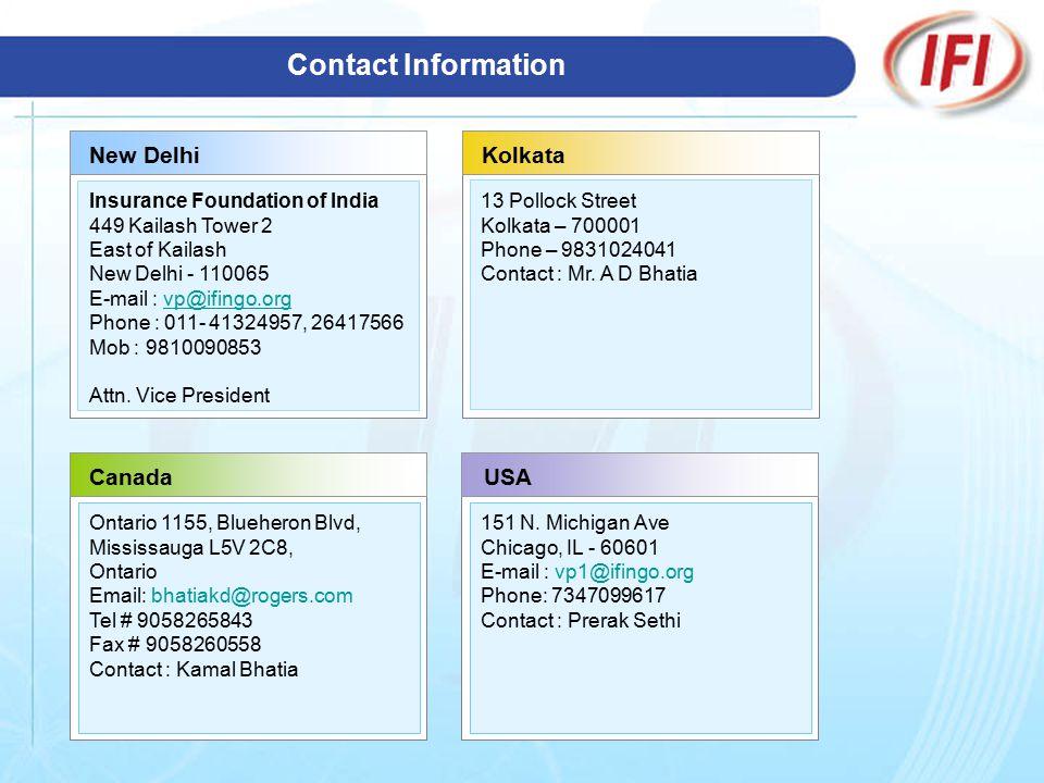 Contact Information New DelhiKolkata CanadaUSA Ontario 1155, Blueheron Blvd, Mississauga L5V 2C8, Ontario Email: bhatiakd@rogers.com Tel # 9058265843 Fax # 9058260558 Contact : Kamal Bhatia 151 N.