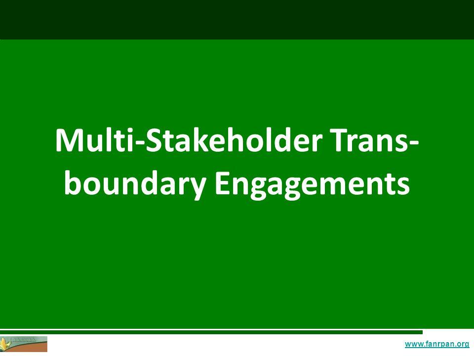 www.fanrpan.org Multi-Stakeholder Trans- boundary Engagements