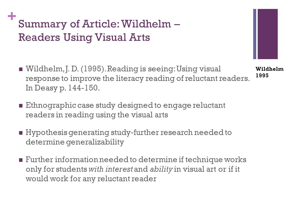 + Summary of Article: Wildhelm – Readers Using Visual Arts Wildhelm, J. D. (1995). Reading is seeing: Using visual response to improve the literacy re