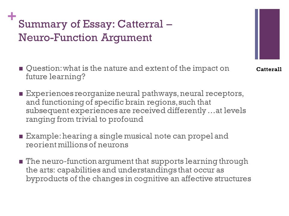 + Summary of Essay: Catterral – Neuro-Function Argument Question: what is the nature and extent of the impact on future learning.
