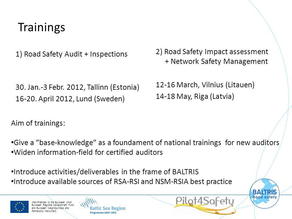 (Part-financed by the European union European Regional Development Fund and European Neighbourhood and Partnership Instrument) 1) Road Safety Audit +