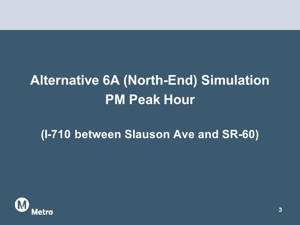 Alternative 6A (North-End) Simulation PM Peak Hour (I-710 between Slauson Ave and SR-60) 3