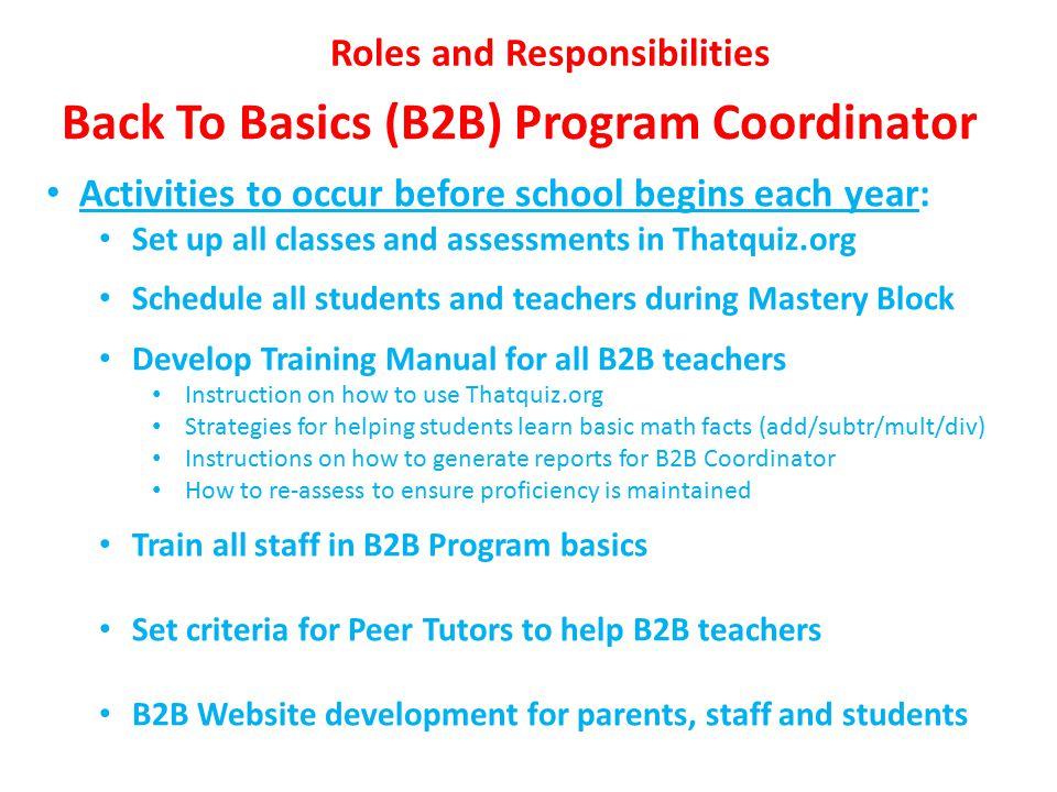 Back To Basics Program Roles & Responsibilities Parents Administration Math & B2B Teachers Students Participate in Student-Led Conferences every 9 wks