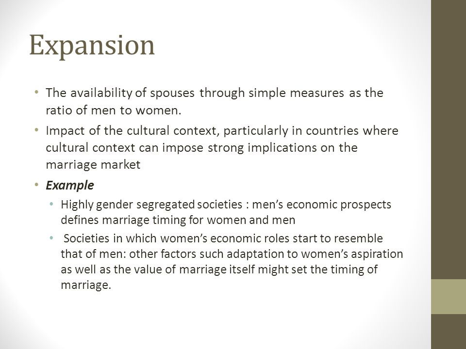 Expansion The availability of spouses through simple measures as the ratio of men to women.