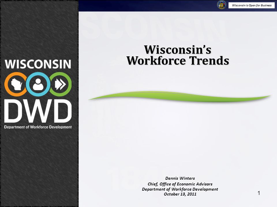 Wisconsin is Open for Business October 13, 2011 Wisconsin's Workforce Trends 12 The days are over when you could walk into a paper mill with a high school diploma and run one of the machines. – Patrick Schillinger, former Wisconsin Paper Council President, Center will teach paper-industry technology, Milwaukee Journal Sentinel, JS Online, October 21, 2004.