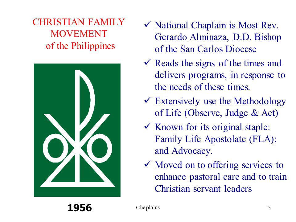 CHRISTIAN FAMILY MOVEMENT of the Philippines National Chaplain is Most Rev. Gerardo Alminaza, D.D. Bishop of the San Carlos Diocese Reads the signs of