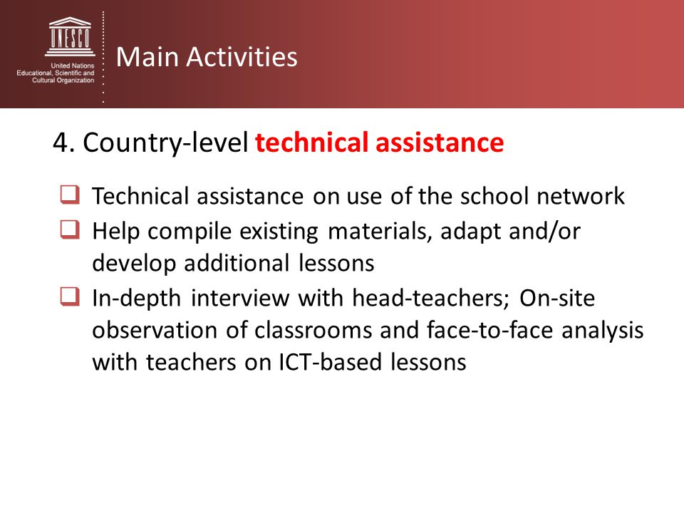  Technical assistance on use of the school network  Help compile existing materials, adapt and/or develop additional lessons  In-depth interview wi