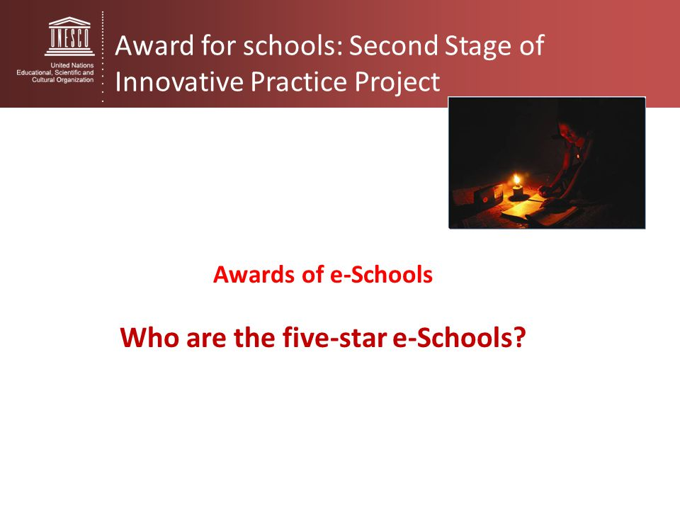 Award for schools: Second Stage of Innovative Practice Project Awards of e-Schools Who are the five-star e-Schools?